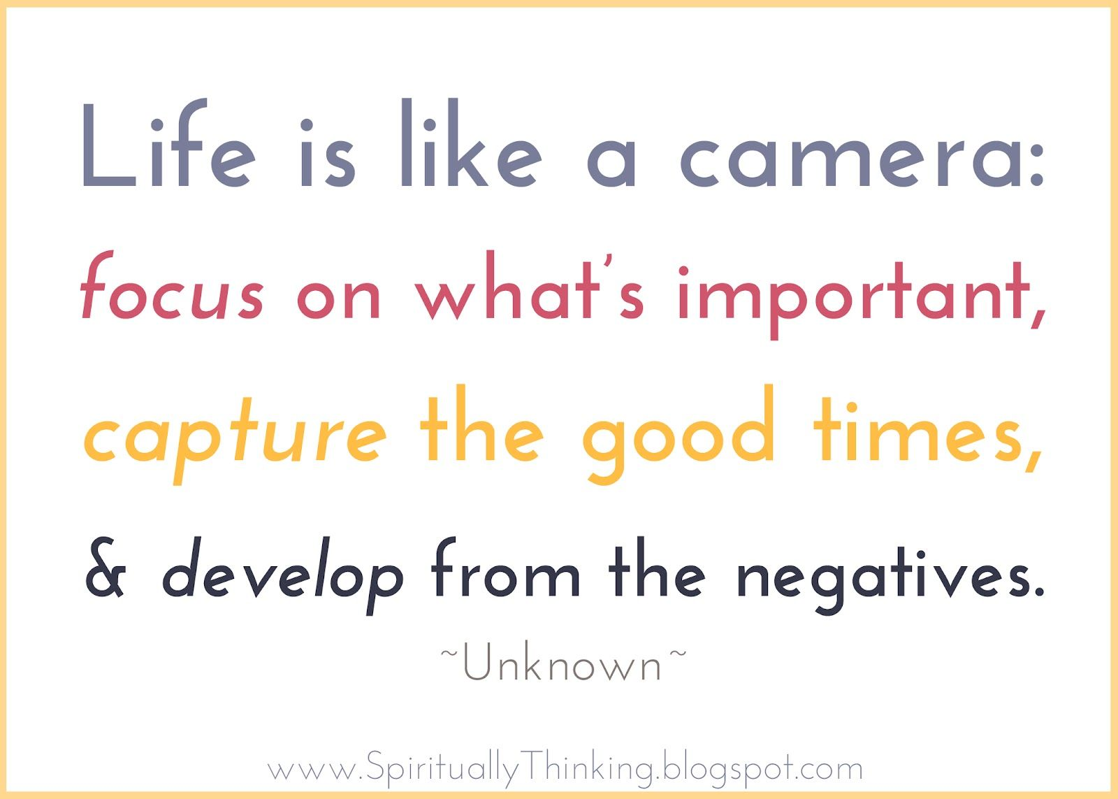 Quotes About Whats Important In Life Life Is Like A Camera Focus On What's Important Capture The Good