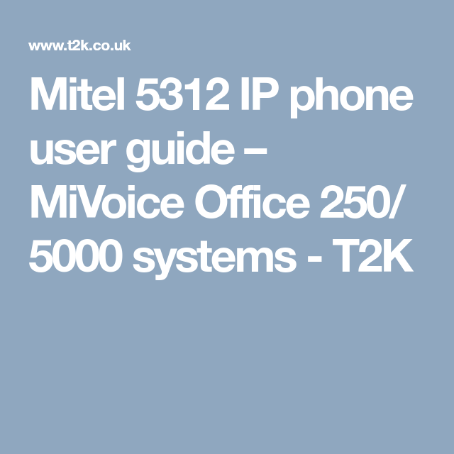 Mitel 5312 IP phone user guide – MiVoice Office 250/ 5000