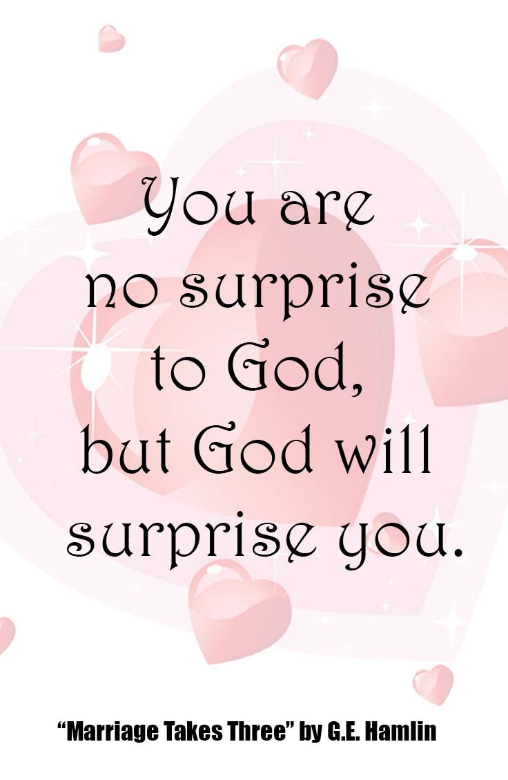 """Christian Marriage Quotes You Are No Surprise To God But God Will Surprise You."""" Quote From"""