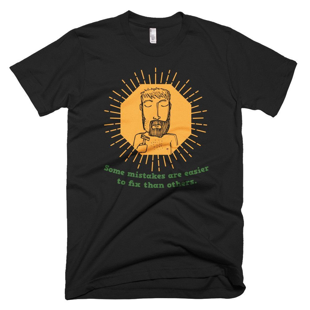 Some Mistakes Are Easier To Fix Than Others - Funny Wet Shaving T Shirt