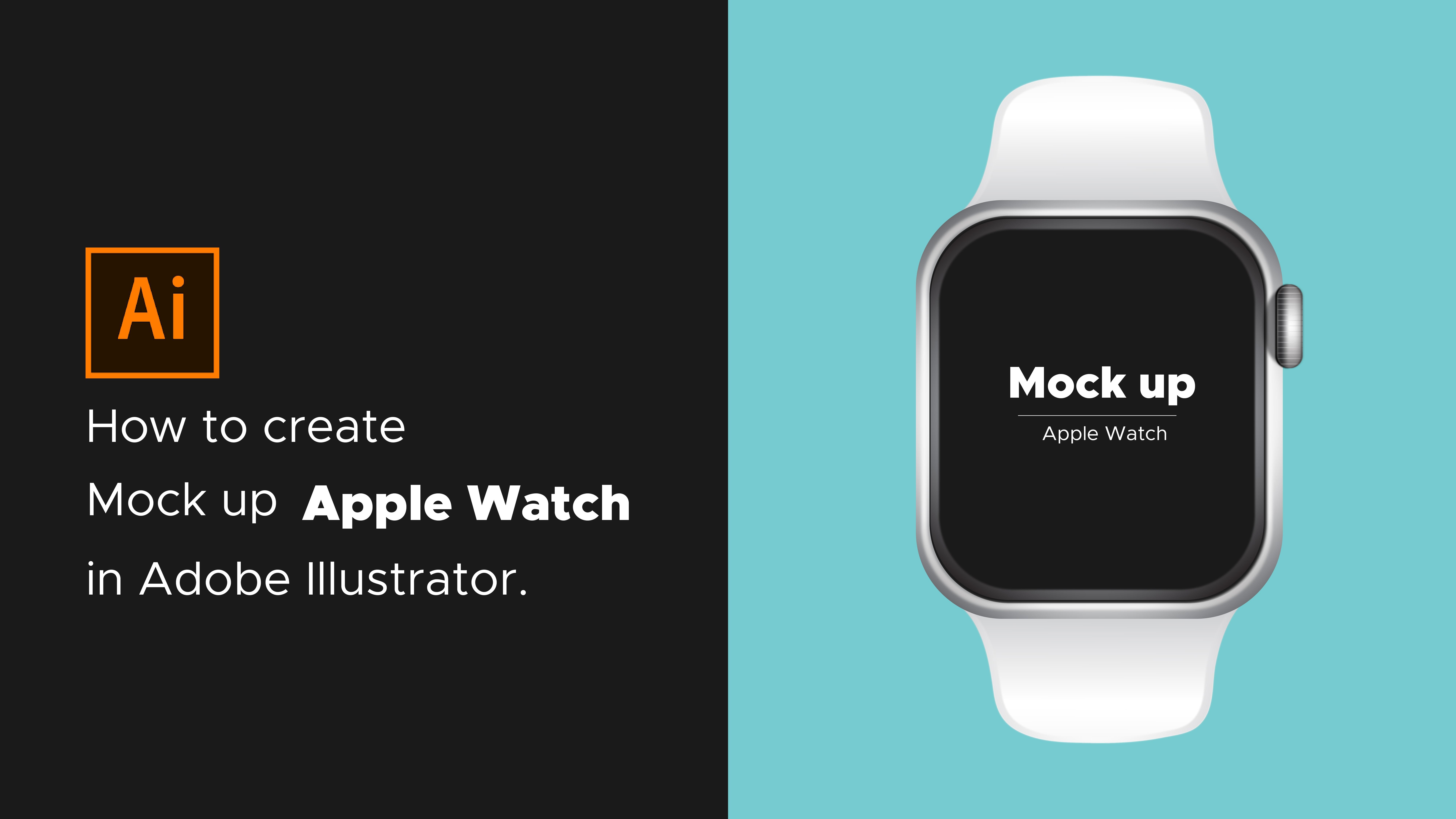 How to create a mock up apple watch in adobe Illustrator