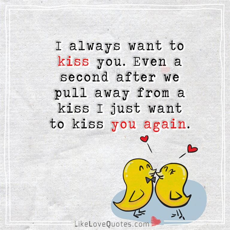 I Always Want To Kiss You New Love Quotes I Love My Hubby
