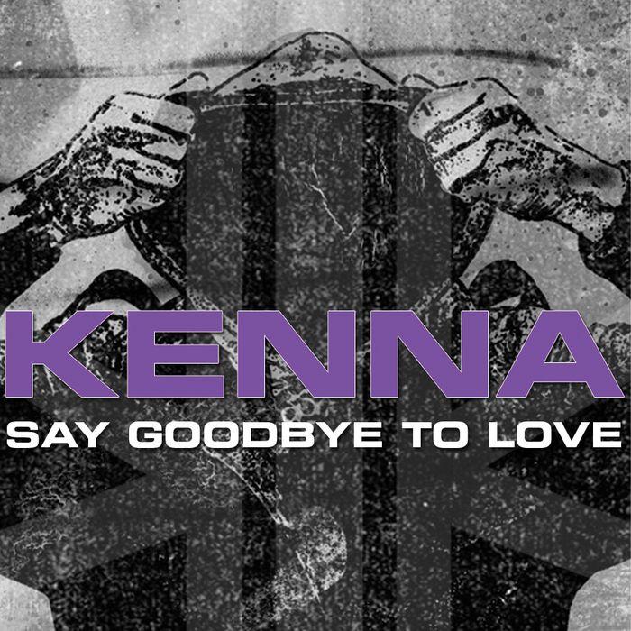 Kenna – Say Goodbye to Love (single cover art)