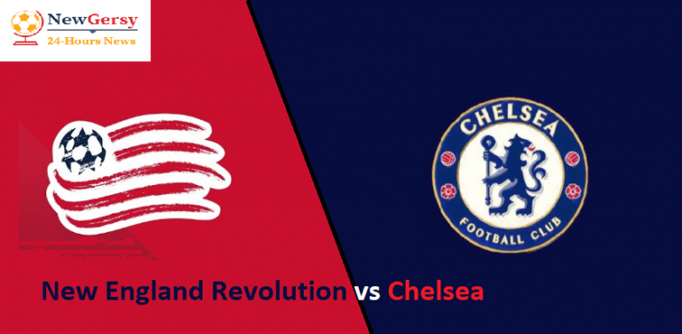 New England Revolution vs Chelsea LIVE stream and channel
