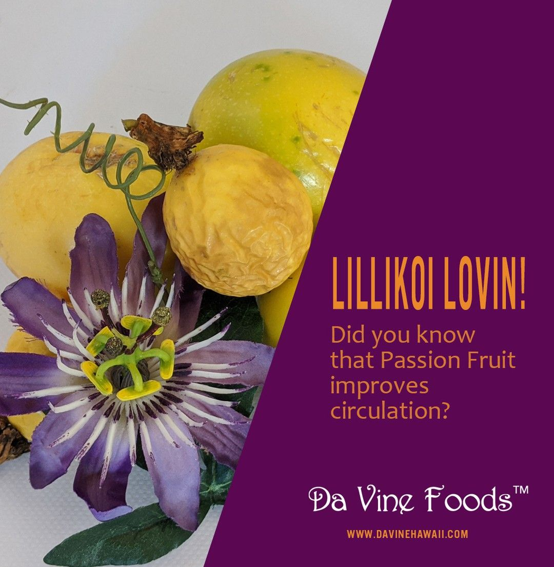 Did You Know That Lilikoi Passion Fruit Can Improve Your Body S Circulation Tell Us What Other Health Benefi In 2020 Passion Fruit Juice Passion Fruit Flower Fruit