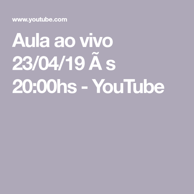 Aula Ao Vivo 23/04/19 Ã S 20:00hs - YouTube