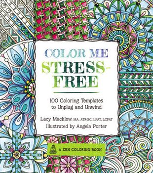 Color Me Stress Free September 2015 100 Coloring Templates To Unplug And Unwind