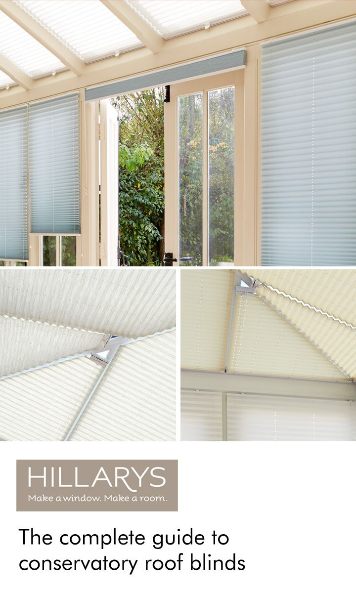 Confused About Conservatory Roof Blinds Hillarys Can Help With Our