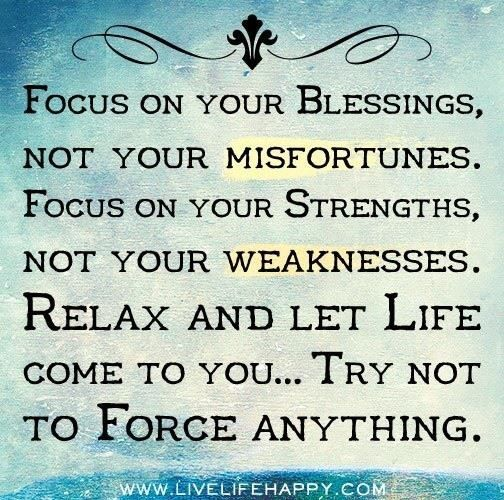 Focus on your blessings . . .