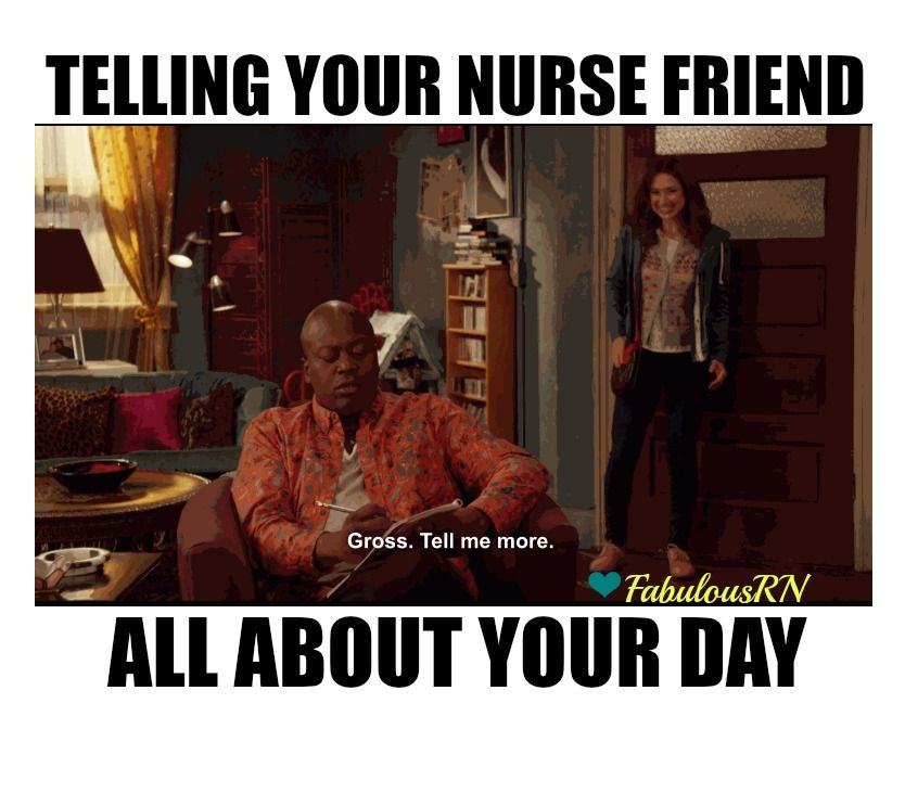 Telling Your Nurse Friend All About Your Day Nurse Humor Nursing Funny Nursing Student Humor Nurse Jokes Nurse Humor