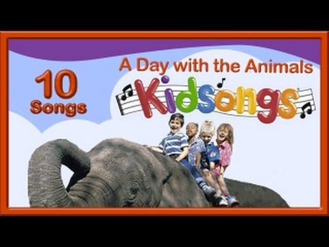 A Day With The Animals By Kidsongs   YouTube. Classic Nursery RhymesBaby  SongsSongs For ...