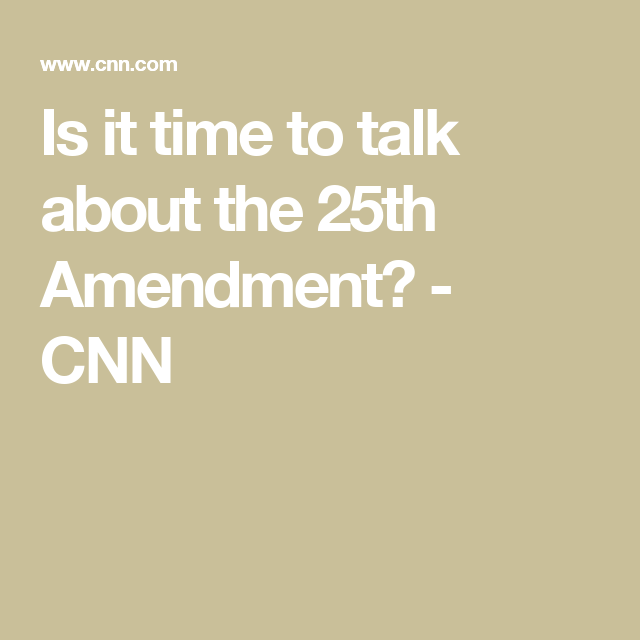 Is It Time To Talk About The 25th Amendment Talk This Or That Questions Time