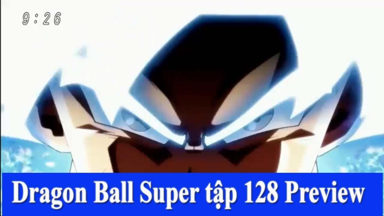 Bảy viên ngọc rồng siêu cấp tập 128 preview