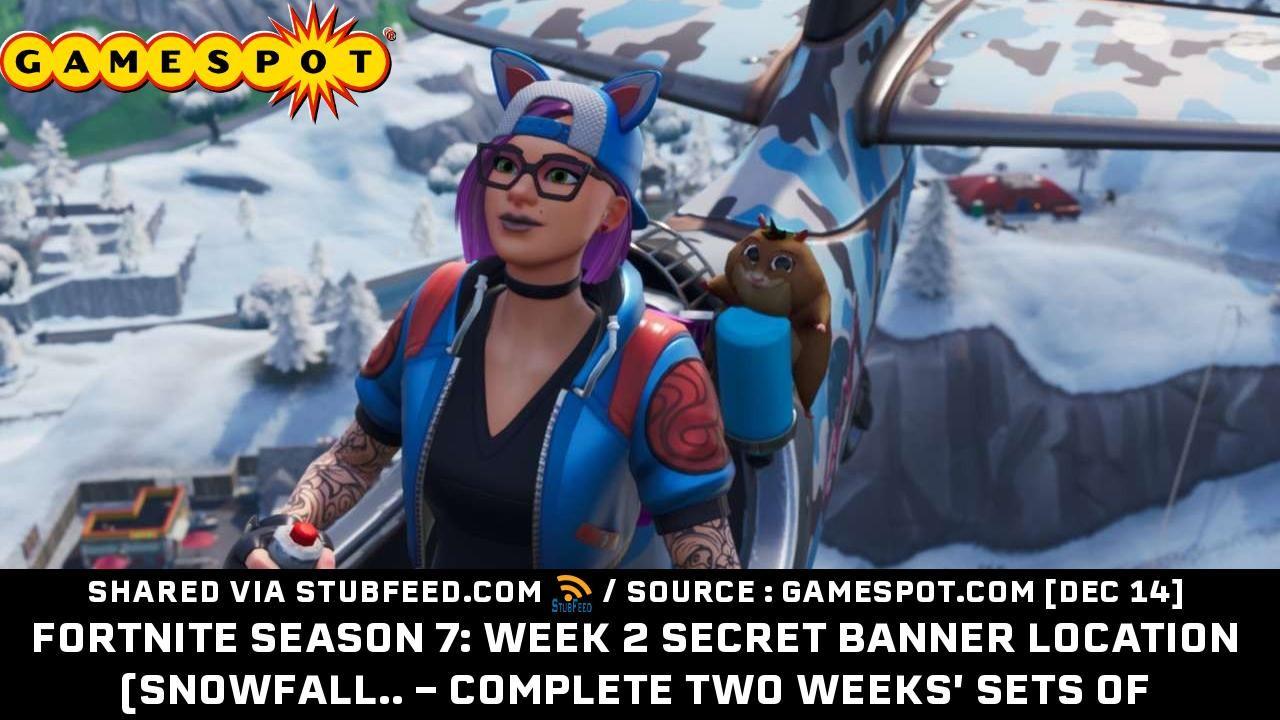 Fortnite Season 7 Week 2 Secret Banner Lo Publication From