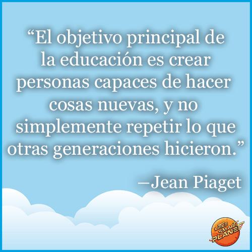 """Jean Piaget, un genio precoz:   """"El objetivo principal de la educación es crear personas capaces de hacer cosas nuevas, y no simplemente repetir lo que otras generaciones hicieron."""""""
