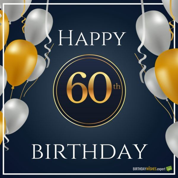 Not Old, Classic | Birthday Wishes | Happy 60th birthday wishes