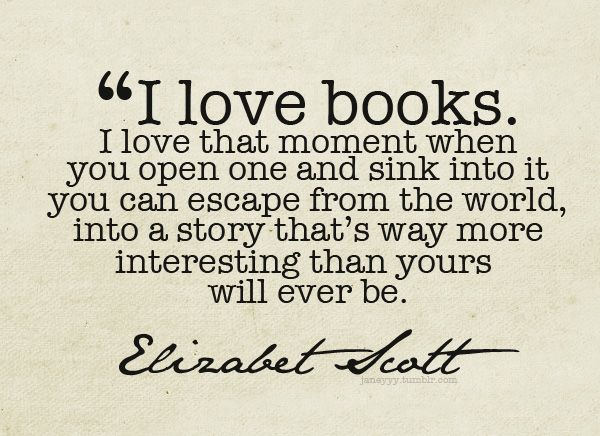 Exactly how I feel about reading, sometimes others just don't get 'it'.