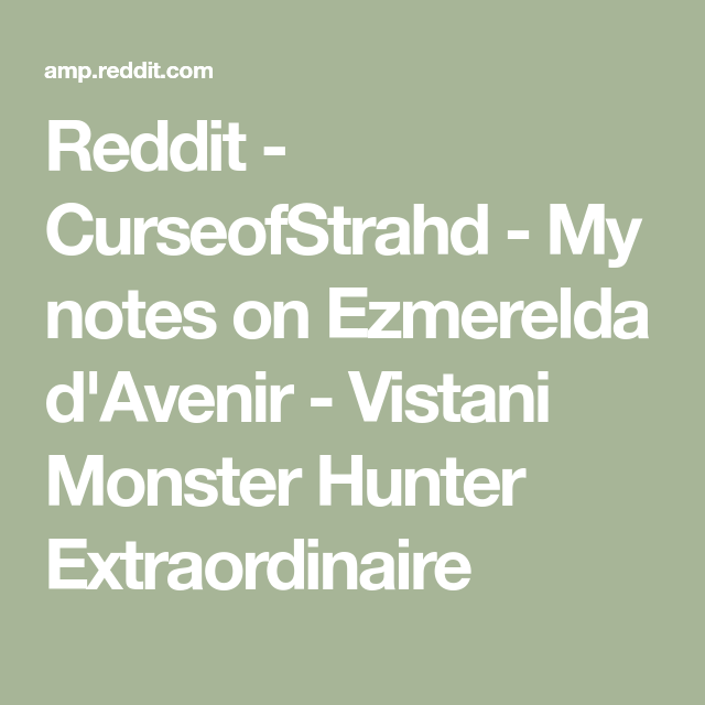 Reddit - CurseofStrahd - My notes on Ezmerelda d'Avenir