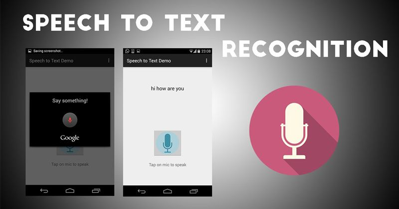 Top 15 Best Speech To Text Apps For Android Machine