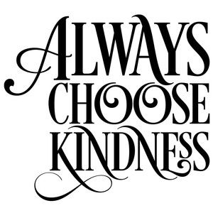 Silhouette Design Store: Always Choose Kindness Quote