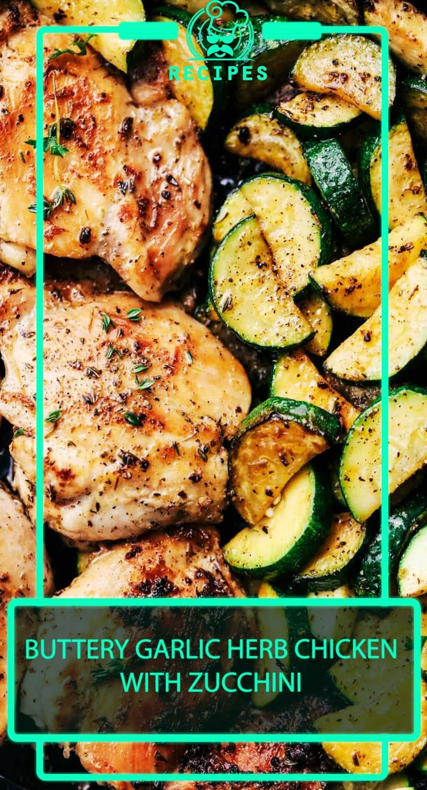 Buttery Garlic Herb Chicken With Zucchini Resep Makanan Resep Ayam Sehat Resep Ayam