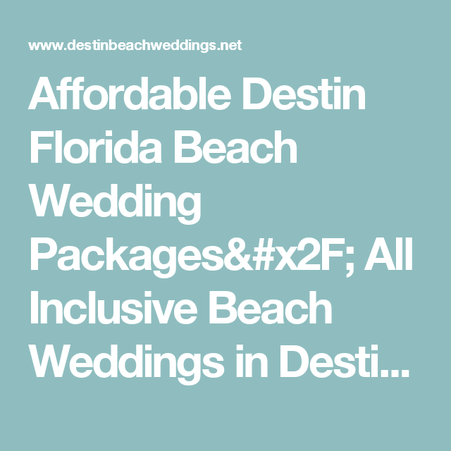 Affordable Destin Florida Beach Wedding Packages All Inclusive Weddings In