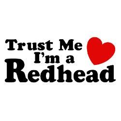 redhead sayings and quotes | trust_me_im_a_redhead_oval_decal.jpg?color=Clear&height=250&width=250 ...