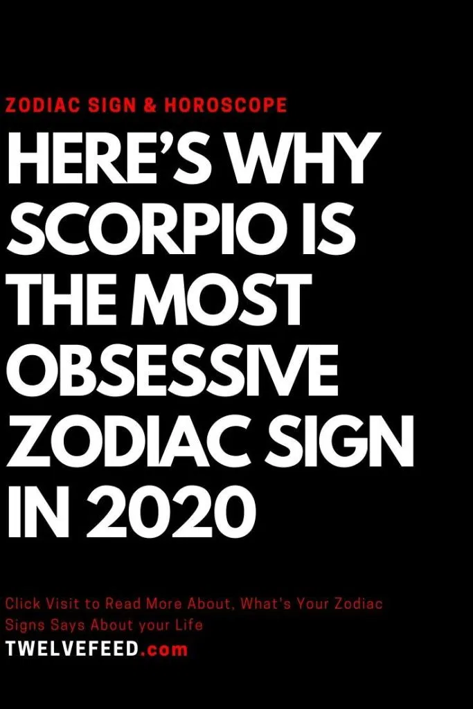 Here's Why Scorpio Is The Most Obsessive ZodiacSign in 2020 – Twelve Feeds   #ZodiacSigns #Astrology #horoscopes #zodiaco #female #love #DailyHoroscope #Aries #Cancer #Libra  #Taurus #Leo #Scorpio #Aquarius #Gemini #Virgo #Sagittarius #Pisces #zodiac_sign #zodiac #quotes #education  #entertainment #AriesQoutes #CancerFacts #LibraFacts #TaurusFacts #LeoFacts #ScorpioFacts #AquariusFacts #GeminiFacts  #VirgoFacts #SagittariusFacts #PiscesFacts