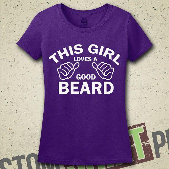 2a1470f12 This Girl Loves A Good Beard T-Shirt - Tee - Shirt - Gift for Friend - Funny  - Humor - Beard Lover - Beards Rule - Beard Shirts
