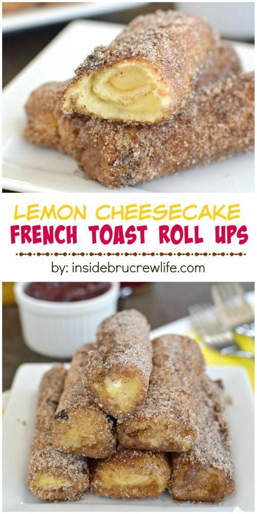 Lemon Cheesecake French Toast Roll Ups #frenchtoastrollups