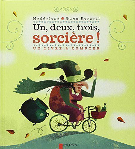 Amazon Fr Un Deux Trois Sorciere Un Livre A Compter