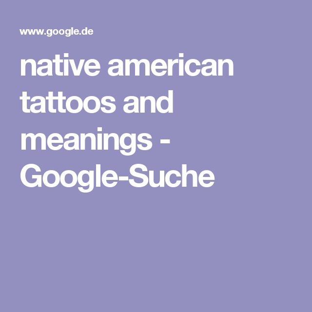 native american tattoos and meanings - Google-Suche