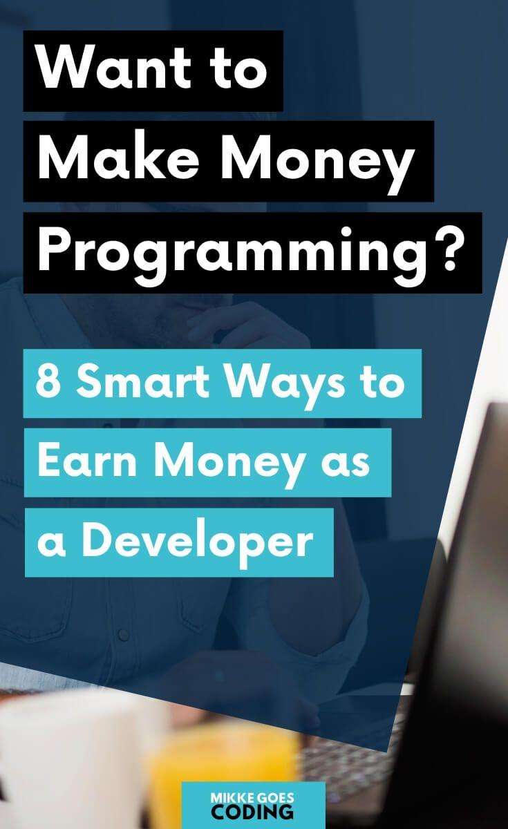 Make money programming 8 top moneymaking ways for