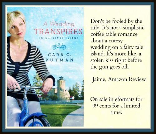 A Wedding Transpires on Mackinac Island by Cara Putman Ebook Sale through July 31st 2014!