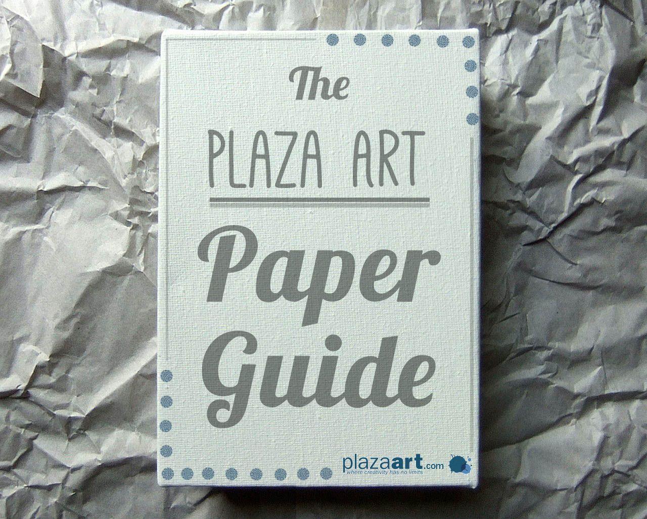 plazaart blog - The Plaza Paper Guide | plazaart.com | Plaza Artist ...