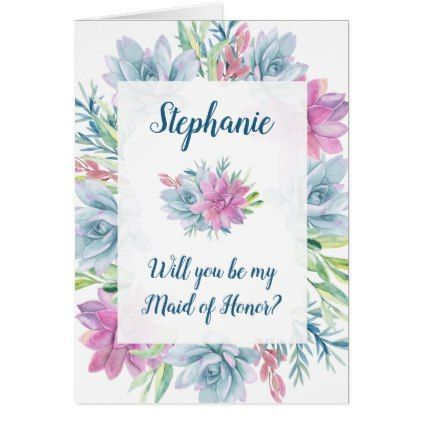 Will You Be My Maid Of Honor Succulents Card Wedding