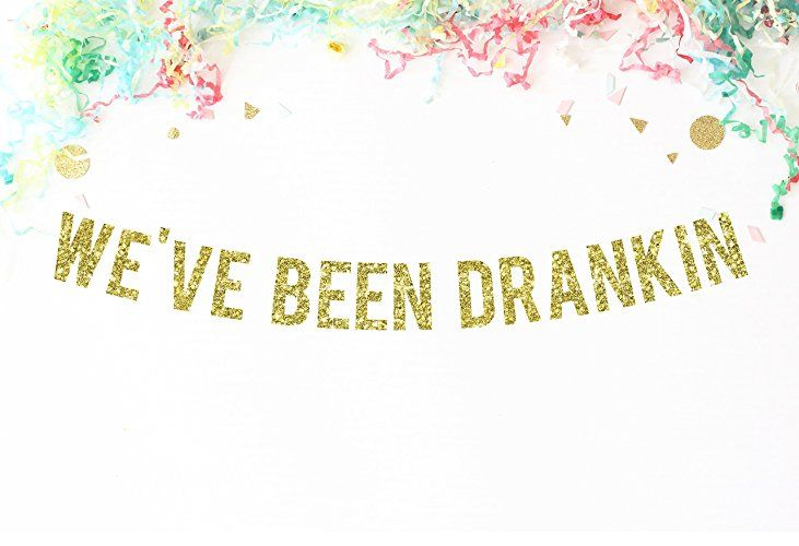 We Ve Been Drankin Gold Glitter Banner Engagement Party Bubbly