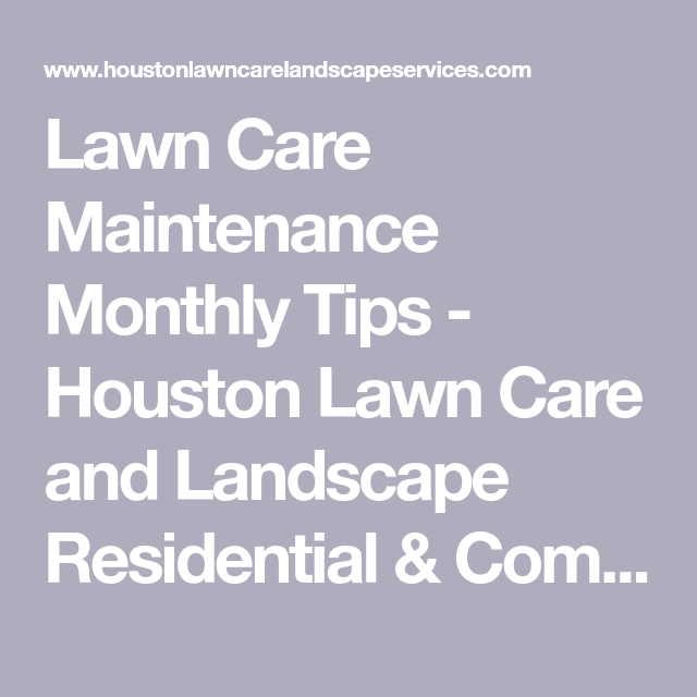 Lawn Care Maintenance Monthly Tips   Houston Lawn Care And Landscape  Residential U0026 Commercial Services,