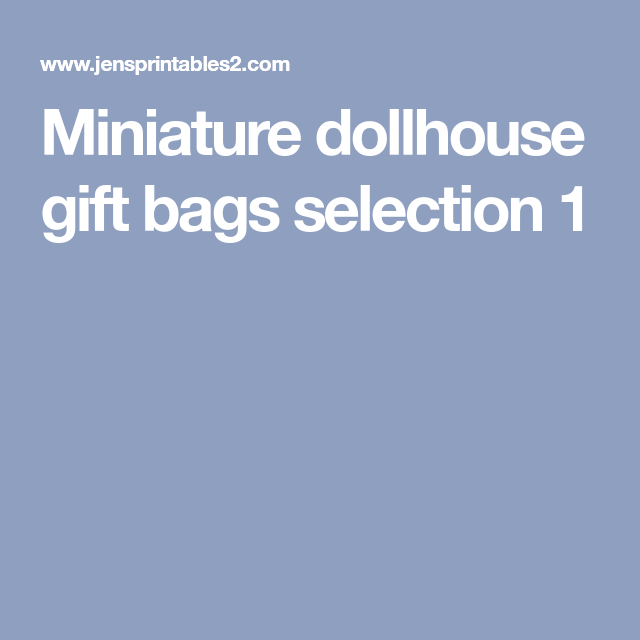 Miniature dollhouse gift bags selection 1