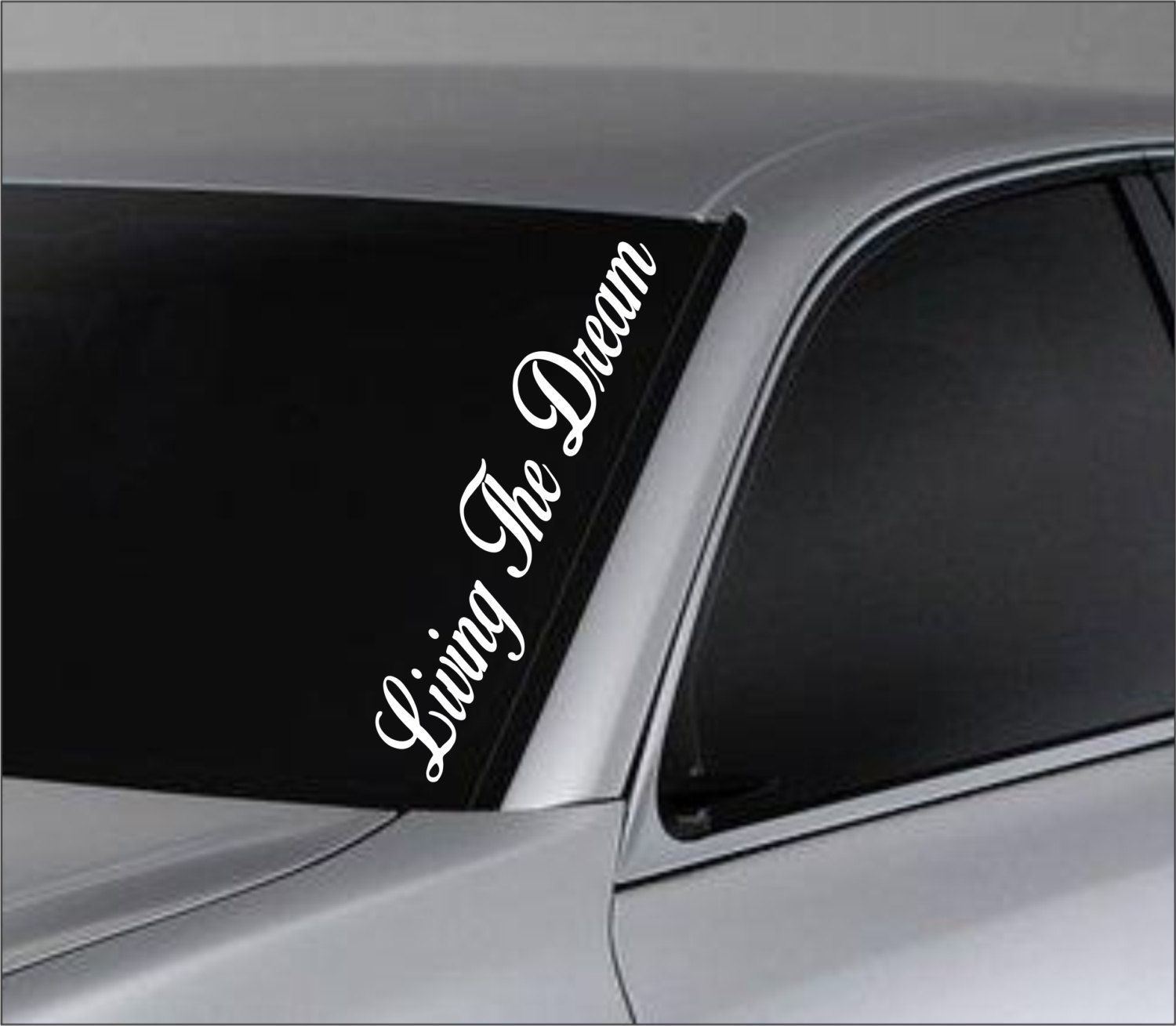 Living the dream car window windshield lettering decal sticker decals stickers jdm drift dub vw lowered jdm fresh detailed stance fitment by langleyproducts