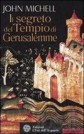 Il segreto del Tempio di Gerusalemme  di John Michell