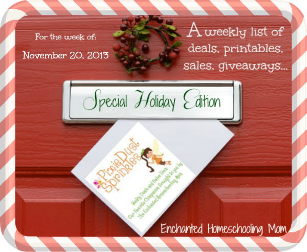 Pixie Dust Sprinkles for the week of November 20, 2013: Special Holiday Editions {a weekly list of deals, printables, sales, giveaways, etc.} - Enchanted Homeschooling Mom