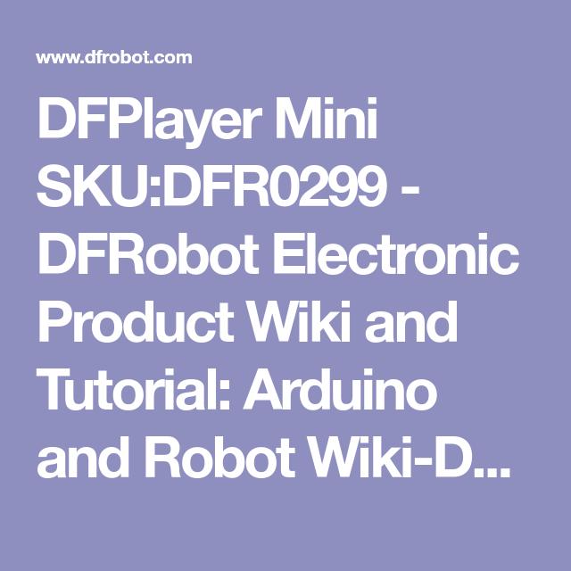 DFPlayer Mini SKU:DFR0299 - DFRobot Electronic Product Wiki and