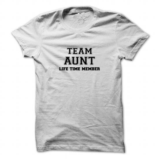 Team AUNT, life time member T Shirts, Hoodies. Check Price ==► https://www.sunfrog.com/Names/Team-AUNT-life-time-member-114913398-Guys.html?41382