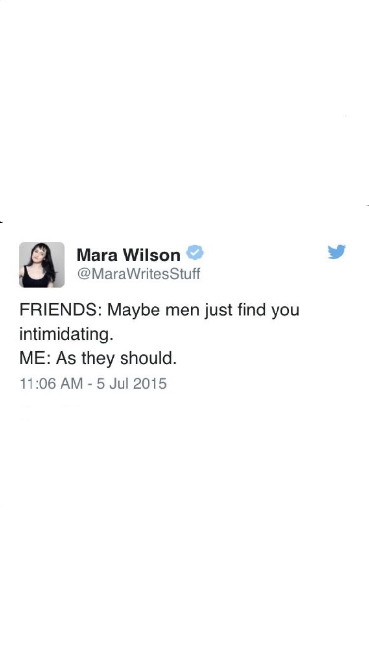 Maybe Men Just Find You Intimidating As They Should Funny Quotes True Quotes Words