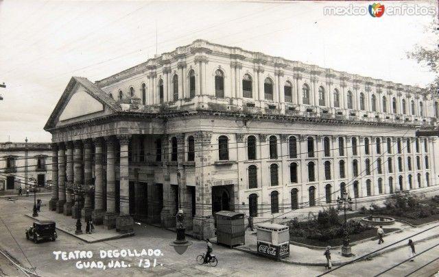 Teatro Degollado 1930 1950 Guadalajara Teatro Degollado Fotos De Mexico