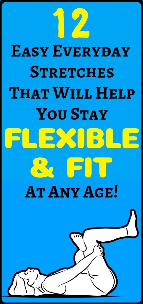 12 Everyday Stretches That Will Help You Stay Flexible And Fit At Any Age - Amazing Health and Fitness Tips and Tricks #healthandfitness