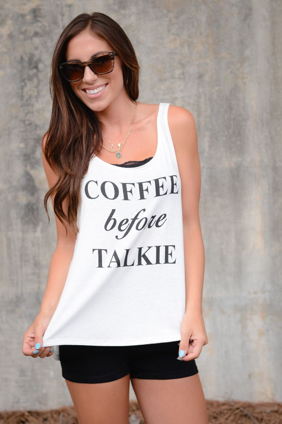 Coffee Before Talkie Tank – Eleven Lilies Boutique
