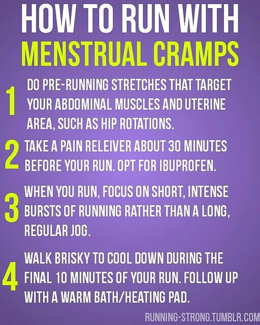 Running with menstrual cramps.