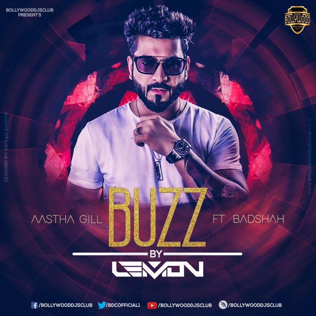 Buzz Remix Aastha Gill Feat Badshah Dj Lemon Exclusive Download Http Bit Ly 2uubgpn For Latest Updates Visit Https Www Bollyw Remix Dj Remix Dj